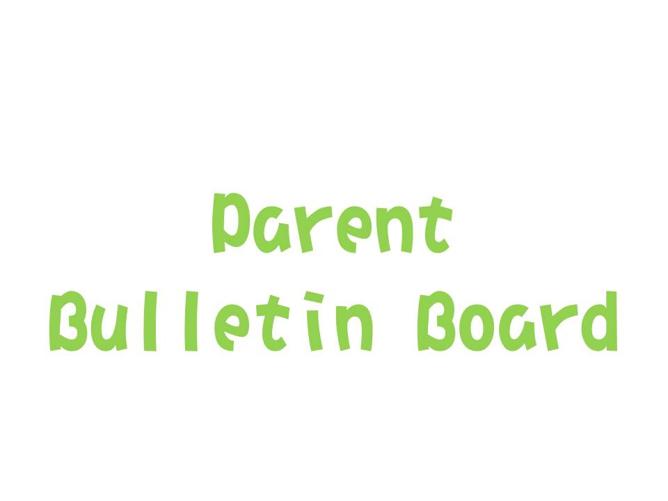 Parent Bulletin Board